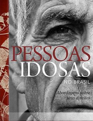 RESENHA: Pessoas Idosas no Brasil – Abordagens sobre seus Direitos
